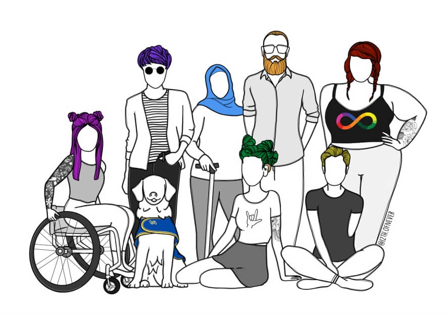 Far left to right, front row: a manual wheelchair user, with tattoos on their arms and long purple hair; assistance dog wearing a blue assistance jacket; a person wearing a skirt and a top with the ASL Sign for 'I love you' with bright green hair and a hearing aid; a young person wearing a top and pants with an upper limb amputation on their left side. Back row: person with black jeans, black and white striped top and white jacket, dark glasses and bright purple short hair; person with bright blue head scarf, white long-sleeved top, grey pants, they are holding a walking stick; person with light brown beard and moustache, glasses, shirt and long pants; person wearing pants, and singlet top with the autism pride symbol, they have light brown hair in plats. All of the people are drawn as outlines so skin colour is not specified.